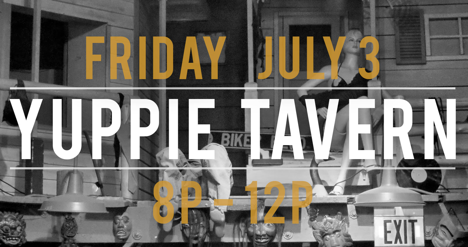 Friday July 3rd @ Yuppie Tavern from 8p-12a